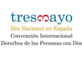 3 de Mayo de 2019 Día Nacional en España de la Convención Internacional sobre los Derechos de las Personas con Discapacidad